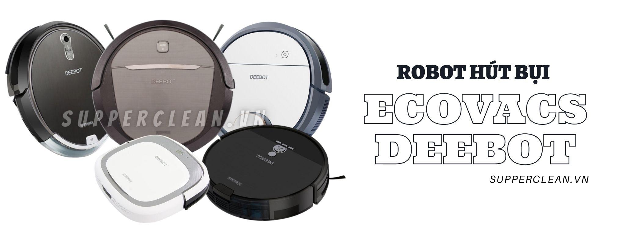 TOP 3 robot hút bụi Ecovacs Deebot giá rẻ đáng mua hiện nay