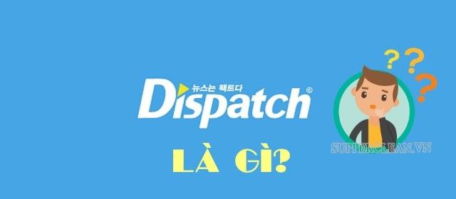 dispatch-la-gi