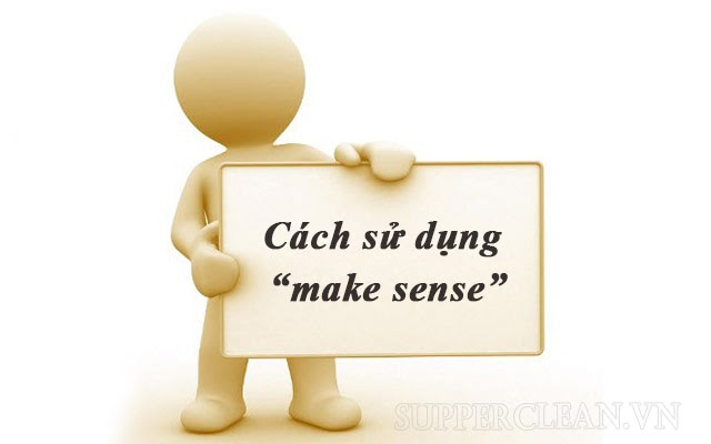 make sense là gì